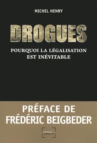Drogues : Pourquoi la légalisation est inévitable