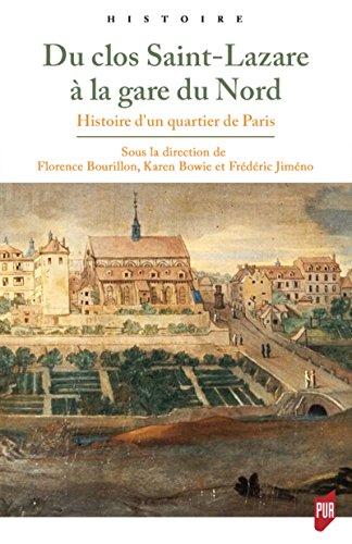 Du clos Saint-Lazare à la gare du Nord: Histoire d'un quartier de Paris