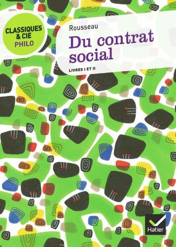 Classiques & Cie Philo - Du contrat social: livres I et II