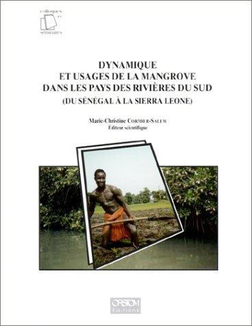 Dynamique et usages de la mangrove dans les pays des rivières du sud du Sénégal à la Sierra Leone