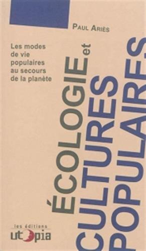 Ecologie et cultures populaires : Les modes de vie populaires au secours de la planète