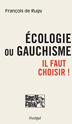 Ecologie ou gauchisme, il faut choisir