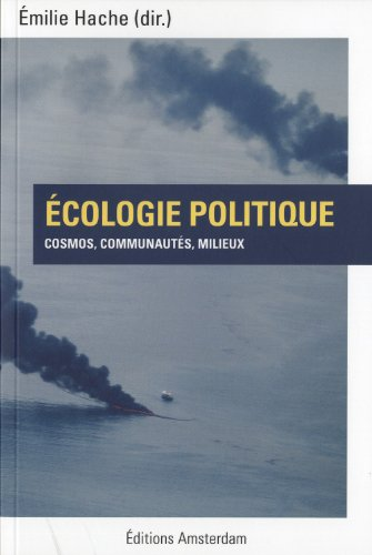 Écologie politique: Cosmos, communautés, milieux
