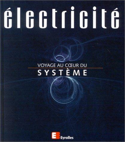 Electricité. Voyage au coeur du système