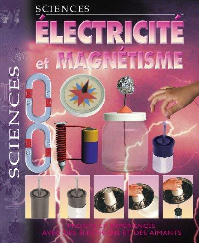 Electricité et magnétisme : Projets et expériences avec des électrons et des aimants