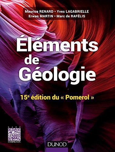 Eléments de géologie - 15e édition du Pomerol - Cours, QCM et site compagnon: Cours, QCM et site compagnon