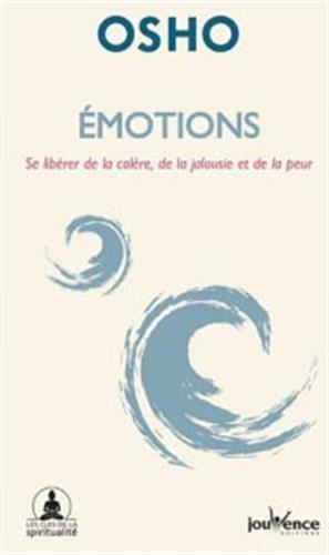 Emotions : Se libérer de la colère, de la jalousie et de la peur