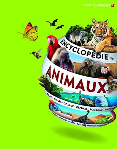 ENCYCLOPEDIE DES ANIMAUX - Les Yeux de la Découverte - 9 ans et +