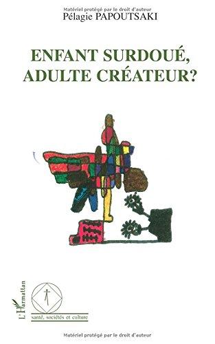 Enfant surdoué, adulte créateur?