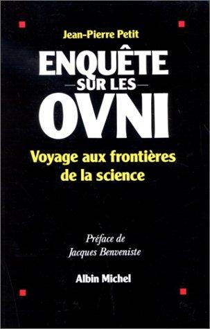 Enquête sur les Ovni: Voyage aux Frontières de la Science