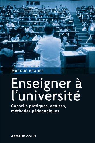 Enseigner à l'université: Conseils pratiques, astuces, méthodes pédagogiques