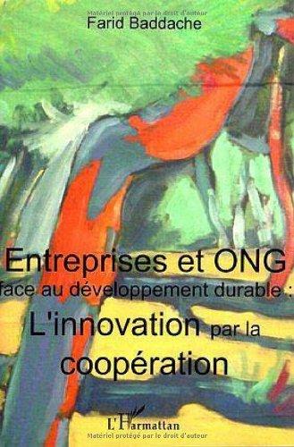 Entreprise et ONG face au développement durable : L'innovation par la coopération