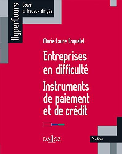 Entreprises en difficulté - 6e ed.: Instruments de paiement et de crédit