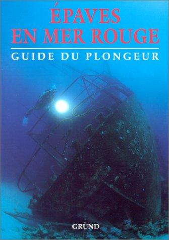 Epaves en Mer Rouge : Guide du plongeur