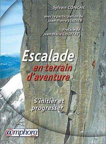 Escalade en terrain d'aventure : S'initier et progresser