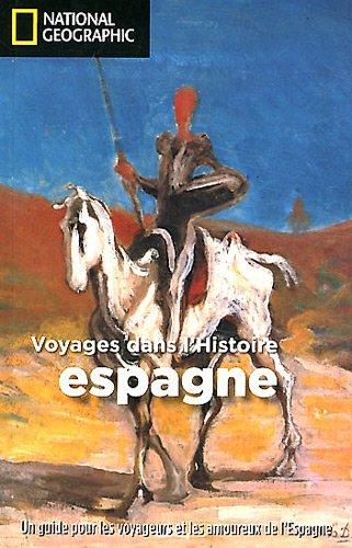 Espagne : Voyage dans l'histoire