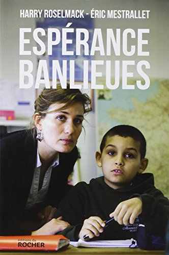 Espérance banlieues: Un nouveau modèle d'école, pour mieux lutter contre l'échec scolaire et les tensions communautaires