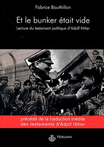 Et le bunker était vide: Une lecture du testament politique d'Adolf Hitler
