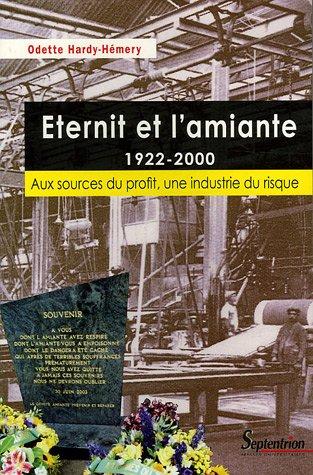 Eternit et l'amiante 1922-2000 : Aux sources du profit, une industrie du risque