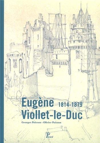Eugène Viollet-le-Duc : 1814-1879
