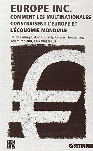 Europe Inc: Comment les multinationales construisent l'Europe et l'économie mondiale