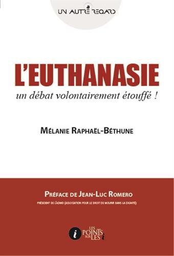 Euthanasie (L') : Un débat volontairement étouffé !