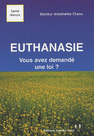 Euthanasie: Vous avez demandé une loi ?