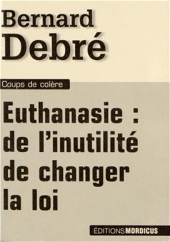 Euthanasie: de l'inutilité de changer la loi