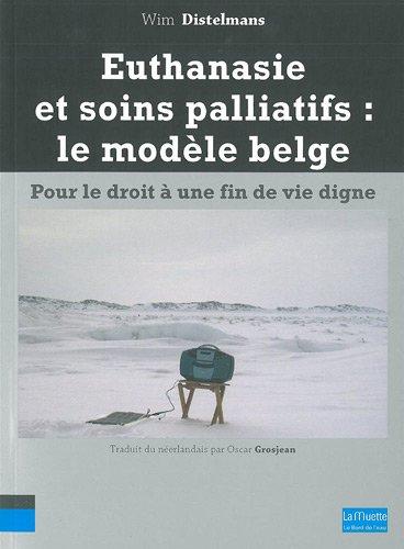 Euthanasie et soins palliatifs : le modèle belge