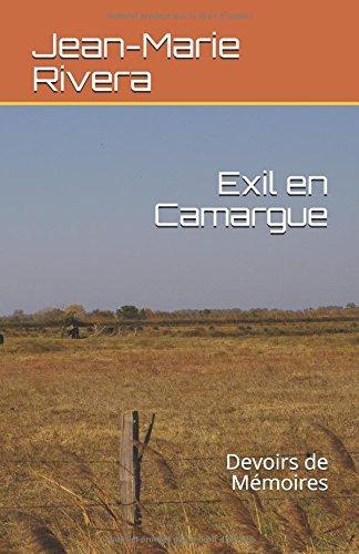 Exil en Camargue: Devoirs de Mémoires