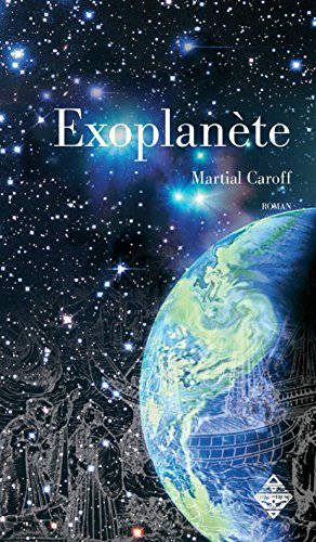 Exoplanète: Un roman d'anticipation palpitant (LITTERATURES)