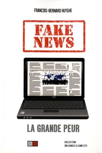Fake news, la grande peur