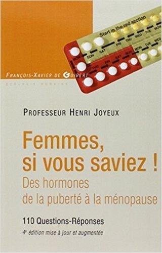 Femmes si vous saviez !: Des hormones, de la puberté à la ménopause