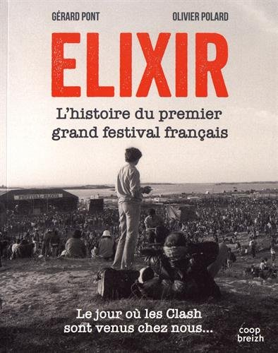 Festival Elixir : Le premier grand festival français et les Clashs sont venus chez nous...