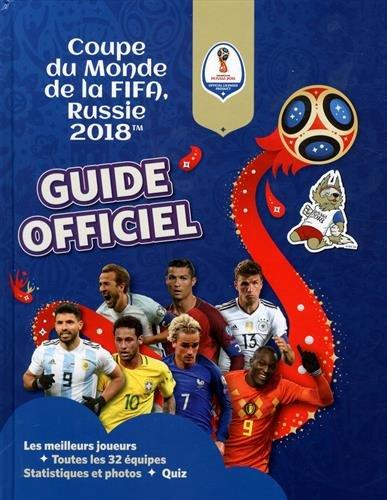 Fifa Coupe du monde 2018 : Le guide officiel