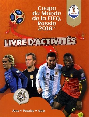 Fifa Coupe du monde 2018 : Livre d'activités