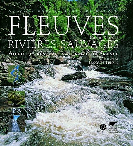 Fleuves et rivières sauvages. Au fil des réserves