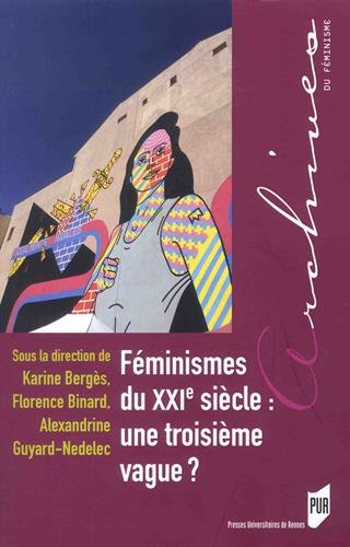 Féminismes du XXIe siècle : une troisième vague?