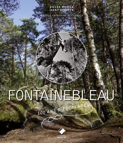 Fontainebleau: 100 ans d'escalade