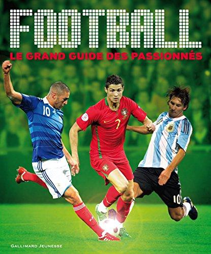Football: Le grand guide des passionnés