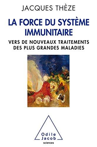 Force du système immunitaire vers de nouveaux traitements des plus grandes maladies
