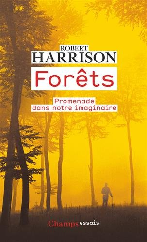 Forêts : Promenade dans notre imaginaire