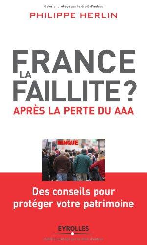 France, la faillite?: Après la perte du AAA