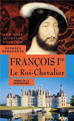 François Ier, 1515-1547: Père de Henri II
