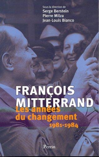 François Mitterrand, 1981-1984, les années du changement