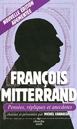 François Mitterrand, Pensées, répliques et anecdotes (LES PENSEES)