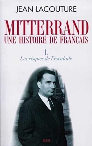 François Mitterrand, une histoire de Français. Les Risques de l'escalade (1)