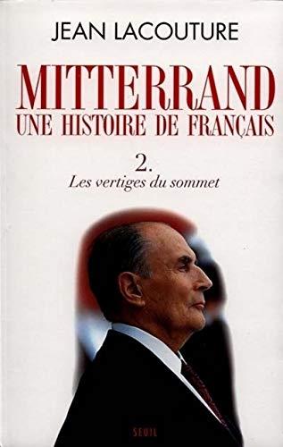François Mitterrand, une histoire de Français. Les Vertiges du sommet (2)