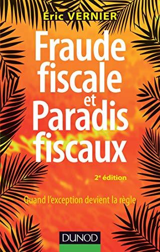 Fraude fiscale et paradis fiscaux - 2e éd. - Quand l'exception devient la règle: Quand l'exception devient la règle