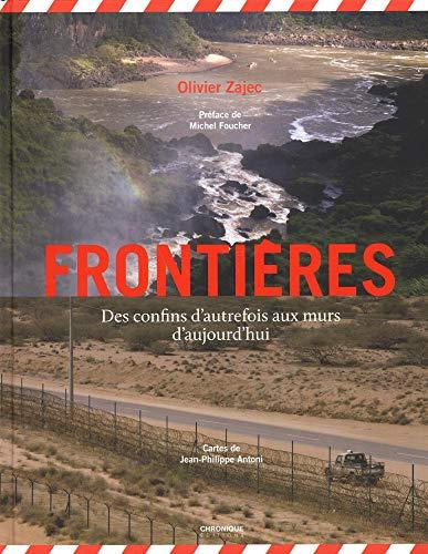 Frontières - Des confins d'autrefois aux murs d'aujourd'hui